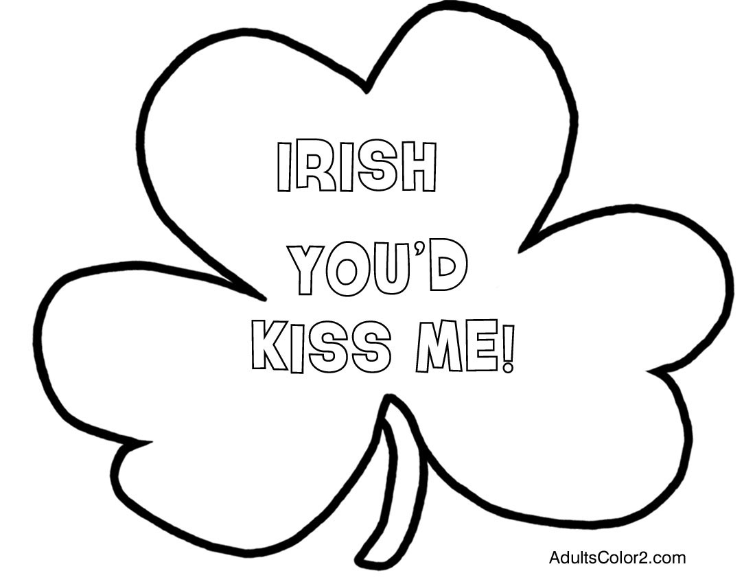 Irish you'd kiss me coloring page.